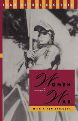 Women and War - Elshtain, Jean Bethke, Professor