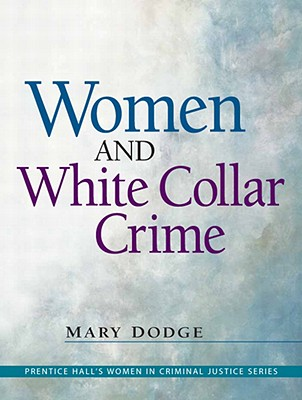 Women and White-Collar Crime - Dodge, Mary