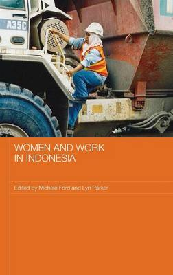 Women and Work in Indonesia - Ford, Michele (Editor), and Parker, Lyn (Editor)