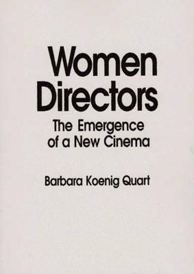 Women Directors: The Emergence of a New Cinema - Quart, Barbara K