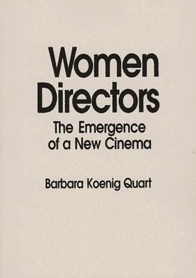Women Directors: The Emergence of a New Cinema - Quart, Barbara