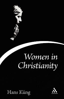 Women in Christianity - Kung, Hans, Professor