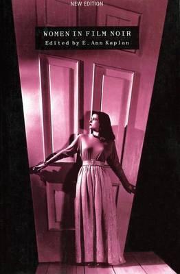 Women in Film Noir - Kaplan, E Ann (Editor)
