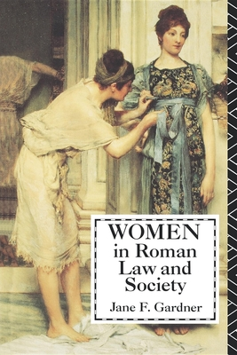 Women in Roman Law and Society - Gardner, Jane