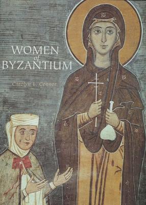 Women of Byzantium - Connor, Carolyn L