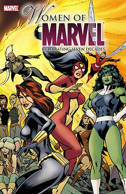Women of Marvel: Celebrating Seven Decades - Kapitan, George, and Rico, Don, and Tartaglione, John