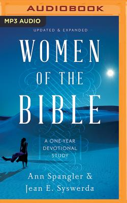 Women of the Bible: A One-Year Devotional Study - Spangler, Ann, and Syswerda, Jean E, and Rutan, Sarah (Read by)