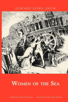Women of the Sea - Snow, Edward Rowe, and D'Entremont, Jeremy