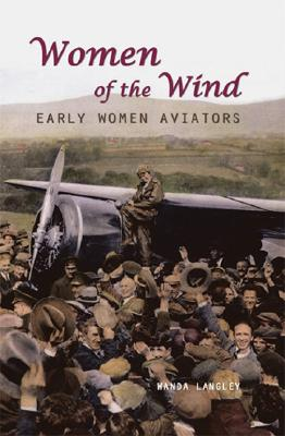 Women of the Wind: Early Women Aviators - Langley, Wanda