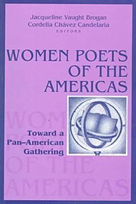 Women Poets of the Americas: Toward a Pan-American Gathering - Vaught Brogan, Jacqueline (Editor)