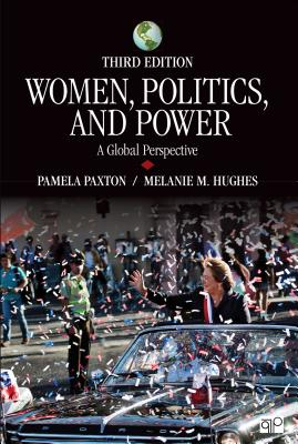 Women, Politics, and Power: A Global Perspective - Paxton, Pamela M, and Hughes, Melanie M