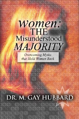 Women: The Misunderstood Majority - Hubbard, Gay M