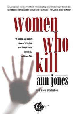 Women Who Kill - Jones, Ann, Dr.