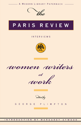 Women Writers at Work: The Paris Review Interviews - Paris Review, Review, and Plimpton, George (Editor), and Hardwick, Elizabeth (Introduction by)
