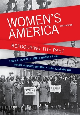 Women's America: Refocusing the Past - Kerber, Linda K, and de Hart, Jane Sherron, and Dayton, Cornelia Hughes