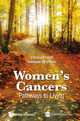 Women's Cancers: Pathways to Living - Smith, J Richard, and Delpriore, Giuseppe