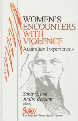 Women's Encounters with Violence: Australian Experiences - Cook, Sandra (Editor), and Bessant, Judith (Editor)