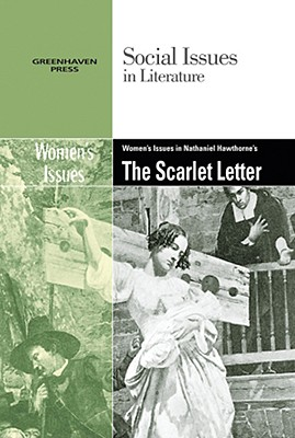 Women's Issues in Nathaniel Hawthorne's the Scarlett Letter - Johnson, Claudia Durst (Editor)
