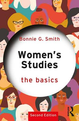 Women's Studies: The Basics - Smith, Bonnie G.