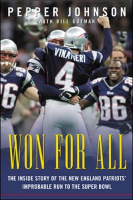 Won for All: The Inside Story of the New England Patriots' Improbable Run to the Super Bowl - Johnson, Pepper, and Gutman, Bill, and Banks, Carl (Foreword by)