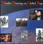 Wonder Dancing on Global Bop