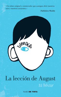 Wonder: La Lección de August / Wonder - Palacio, R J