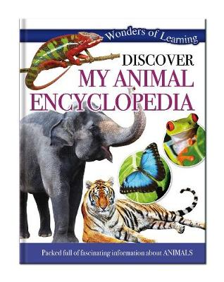 Wonders of Learning: Discover My Animal Encyclopedia: Wonders Of Learning Omnibus - North Parade Publishing (Editor)