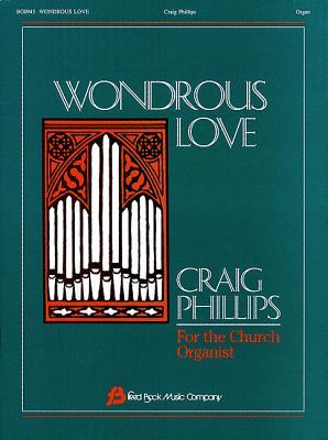 Wondrous Love - Phillips, Craig