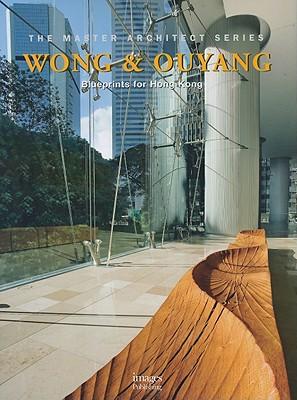 Wong & Ouyang: Blueprints for Hong Kong - Images Publishing (Creator)