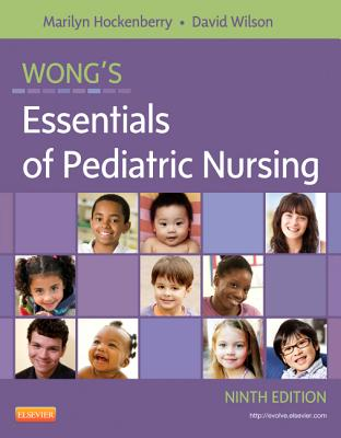 Wong's Essentials of Pediatric Nursing - Hockenberry, Marilyn J, and Wilson, David