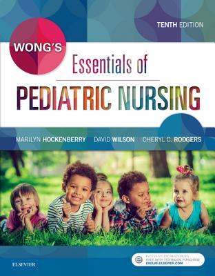 Wong's Essentials of Pediatric Nursing - Hockenberry, Marilyn J, and Wilson, David, and Rodgers, Cheryl C