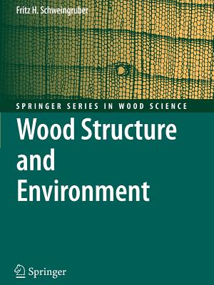 Wood Structure and Environment - Schweingruber, Fritz Hans