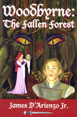Woodbyrne: The Fallen Forest - D'Arienzo, James