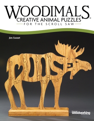 Woodimals: Creative Animal Puzzles for the Scroll Saw - Sweet, Jim