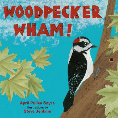 Woodpecker Wham! - Pulley Sayre, April