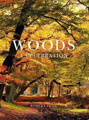 Woods: A Celebration - Penn, Robert