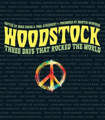 Woodstock: Three Days That Rocked the World - Evans, Mike (Editor), and Kingsbury, Paul (Editor), and Scorsese, Martin, Professor (Foreword by)