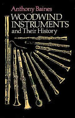 Woodwind Instruments and Their History - Baines, Anthony, and Boult, Sir Adrian (Foreword by)