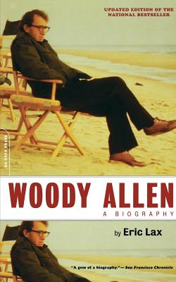 Woody Allen: A Biography - Lax, Eric