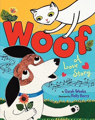 Woof: A Love Story - Weeks, Sarah