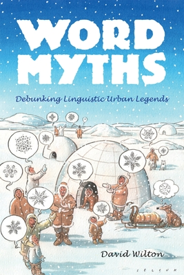 Word Myths: Debunking Linguistic Urban Legends - Wilton, David