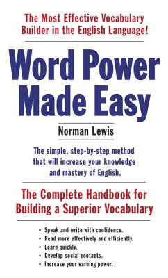Word Power Made Easy: The Complete Handbook for Building a Superior Vocabulary - Lewis, Norman