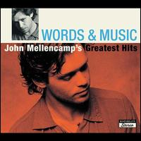 Words And Music: John Mellencamp's Greatest Hits - John Mellencamp