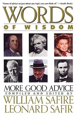 Words of Wisdom - Safire, William, and Safir, Leonard