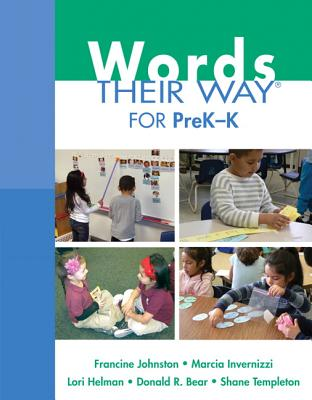 Words Their Way for PreK-K - Johnston, Francine, and Invernizzi, Marcia R., and Helman, Lori R.
