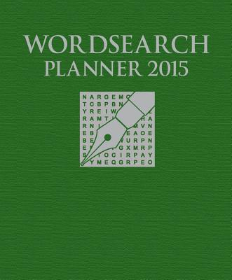 Wordsearch Planner 2015: Over 500 Puzzles - Publishing, Arcturus, and Arcturus Publishing