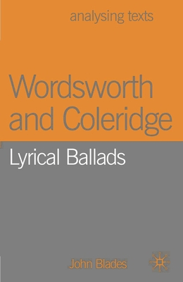 Wordsworth and Coleridge: Lyrical Ballads - Blades, John