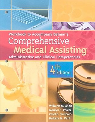 Workbook for Delmar's Comprehensive Medical Assisting: Administrative and Clinical Competencies, 4th - Lindh, Wilburta Q, CMA, and Pooler, Marilyn, and Tamparo, Carol D, PhD, CMA-A