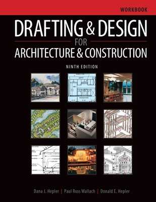 Workbook for Hepler/Wallach/Hepler's Drafting and Design for Architecture, 2nd - Hepler, Dana J, and Wallach, Paul Ross, and Hepler, Donald