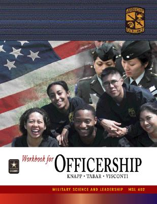 Workbook for Officership - Knapp, Charles L (Editor), and Tabar, Abraham (Editor), and Visconti, Sheila I (Editor)